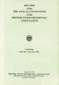 Record of the 1984 Annual Convention of the British Wood Preserving Association : Page 3