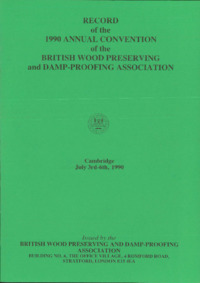 Record of the 1990 Annual Convention of the British Wood Preserving and Damp-Proofing Association : Page 1