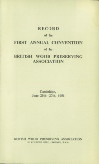 Record of the First Annual Convention of the British Wood Preserving Association : Page 1