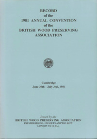 Record of the 1981 Annual Convention of the British Wood Preserving Association : Page 1