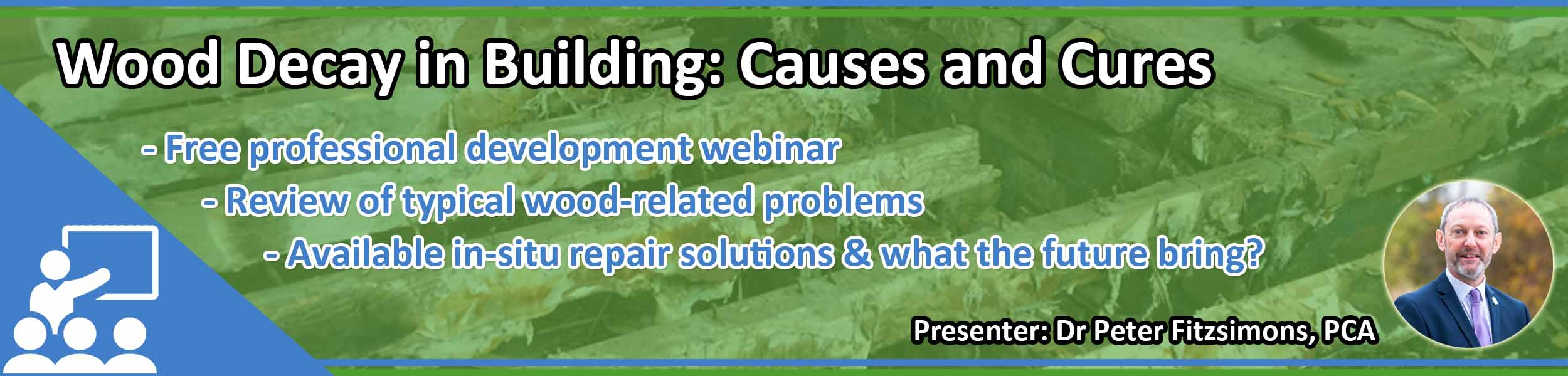 Webinar - Wood decay in buildings: causes and cures