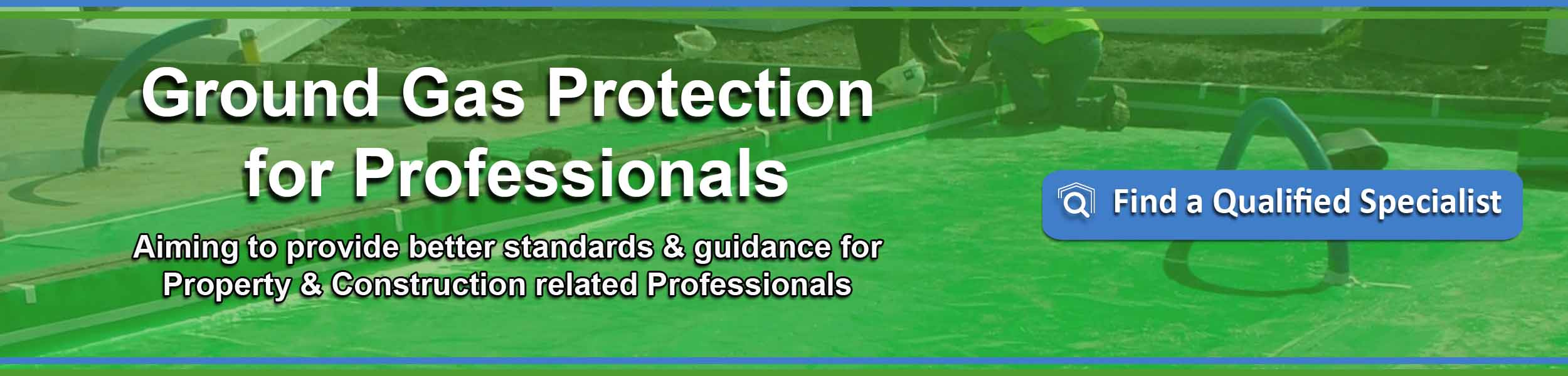 Ground Gas Protection for Professionals