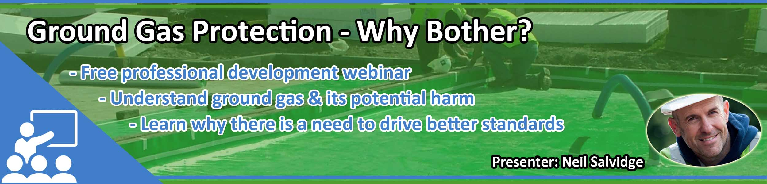 Webinar - Ground Gas Protection - Why Bother