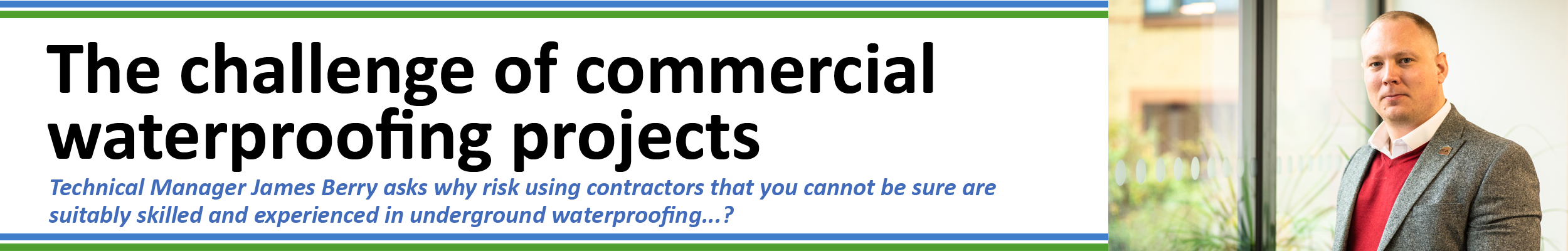 James Berry - The challenge of commercial waterproofing projects