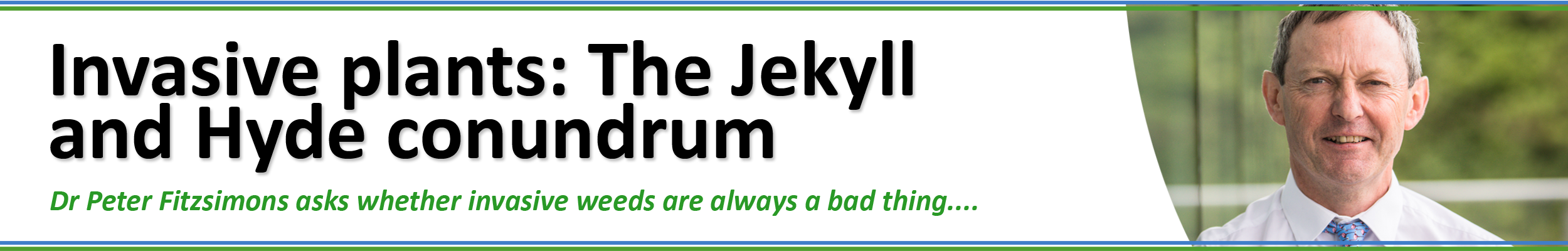 Dr Peter Fitzsimons_Invasive plants - The Jekyll and Hyde conundrum